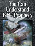 You Can Understand Bible Prophecy (English Edition)