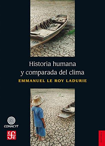 Historia humana y comparada del clima por Emmanuel Le Roy Ladurie