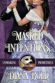 Masked Intentions (Unmasking Prometheus Book 1) (English Edition)