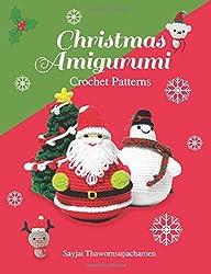 Christmas Amigurumi: Crochet Patterns: Volume 6 (Sayjai's Amigurumi Crochet Patterns)