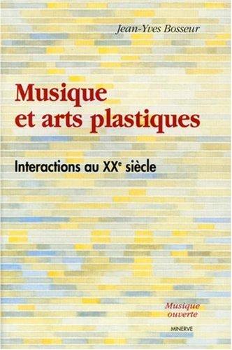 Musique et arts plastiques: Interactions au XXe siècle