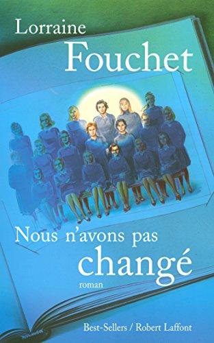 Nous n'avons pas changé (BEST-SELLERS) par Lorraine FOUCHET