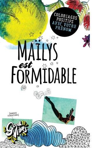 Maïlys est formidable: Coloriages positifs avec votre prénom par Procrastineur