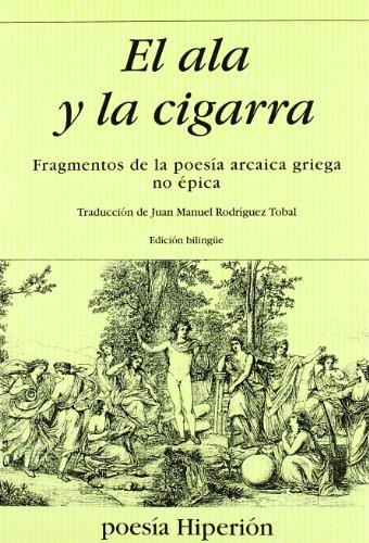 El ala y la cigarra: fragmentos de la poesía arcaica griega no épica (Poesía Hiperión) por VV.AA.