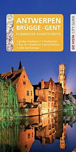 GO VISTA: Reiseführer Antwerpen · Brügge · Gent: Mit Faltkarte und 3 Postkarten (Go Vista City Guide)