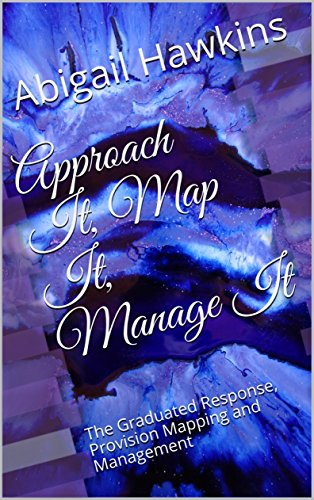 Approach It, Map It, Manage It: The Graduated Response, Provision Mapping and Management (The SENDCO Solutions Support Series Book 2) by [Hawkins, Abigail]