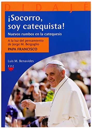 ¡Socorro, soy catequista! por Luis M. Benavides