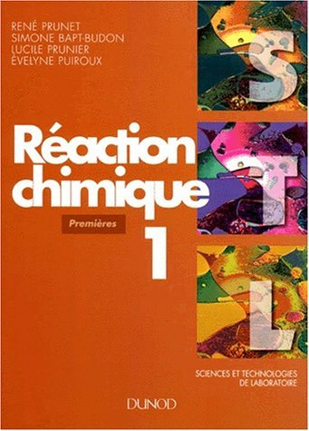 Raction chimique, tome 1 : 1re STL by Simone Bapt-Budon (2003-09-15)