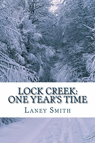 free kindle book Lock Creek: One Year's Time (Lock Creek Time Capsule Book 1)