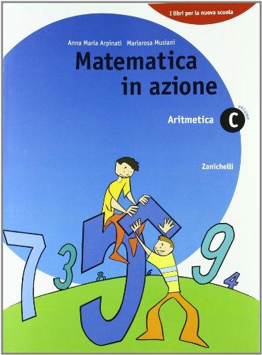 Matematica in azione. Aritmetica C-Geometria D. Per la Scuola media