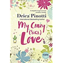 My Crazy (Sick) Love: A delightful laugh-out-loud romantic comedy (English Edition)