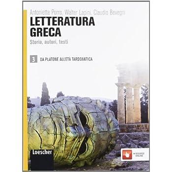 Letteratura Greca. Storia, Autori, Testi. Per Le Scuole Superiori. Con Espansione Online: 3