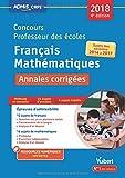 Telecharger Livres Concours Professeur des ecoles Francais et Mathematiques Annales corrigees Concours CRPE 2018 Toutes les annales 2014 a 2017 (PDF,EPUB,MOBI) gratuits en Francaise