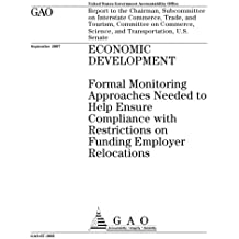 Economic Development: Formal Monitoring Approaches Needed to Help Ensure Compliance With Restrictions on Funding Employer Relocations