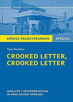 Crooked Letter, Crooked Letter von Tom Franklin. Königs Erläuterungen Spezial. (English Edition)