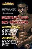 Telecharger Livres Destruction des Graisses Guide Complet pour une Definition Musculaire Maximale (PDF,EPUB,MOBI) gratuits en Francaise