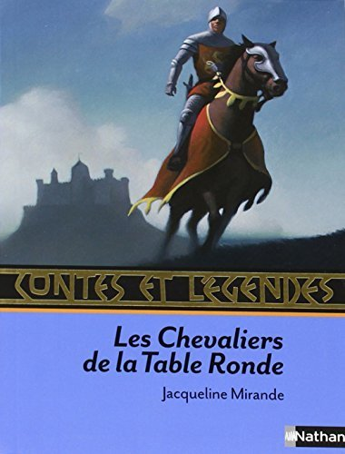 Contes ET Legendes DES Chevaliers De LA Table Ronde (French Edition) (2010-07-25)