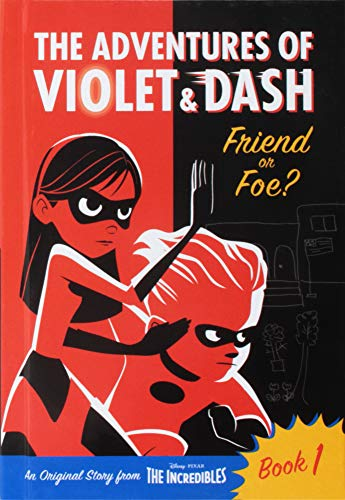 The Adventures of Violet & Dash: Friend or Foe? (Disney/Pixar The Incredibles 2) (A Stepping Stone Book(TM), Band 1)