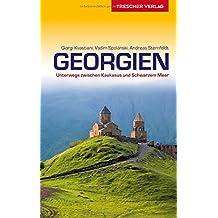 Georgien: Unterwegs zwischen Kaukasus und Schwarzem Meer (Trescher-Reihe Reisen)