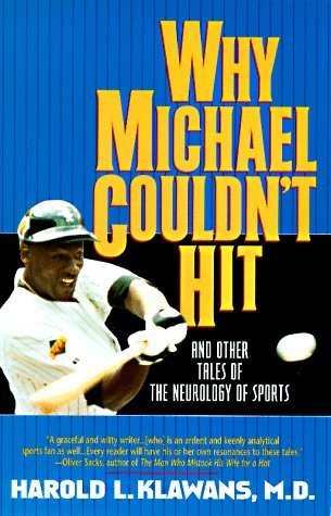 Why Michael Couldn't Hit: And Other Tales of the Neurology of Sports by Harold L. Klawans (1998-04-01)