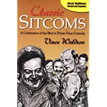 Classic Sitcoms: A Celebration of the Best in Prime-Time Comedy by Vince Waldron (1998-03-02)