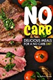 No Carb Cookbook: Delicious Meals for a No Carb Diet