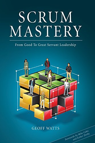 Scrum Mastery: From Good To Great Servant-Leadership by Watts, Geoff (May 30, 2013) Paperback