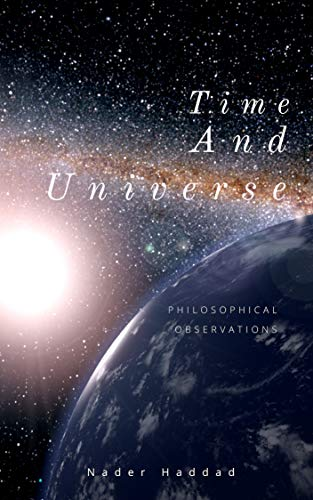 Time and Universe : Philosophical Ovservations (French Edition)