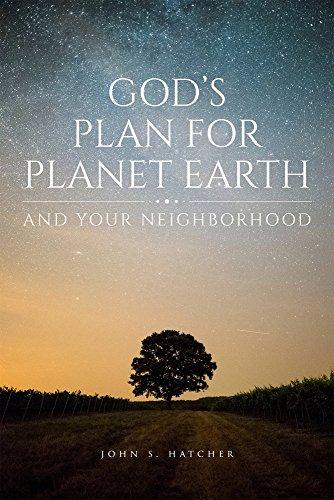 God's Plan for Planet Earth and Your Neighborhood por John S Hatcher