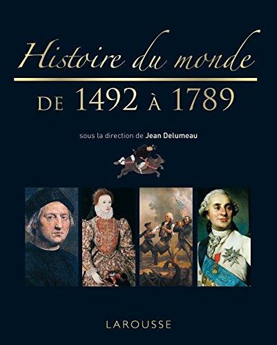 Histoire du monde de 1492 à 1789 - Nouvelle présentation par Jean Delumeau