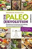 Die Paleo-Revolution - Gesund durch Ernährung im Einklang mit unserem genetischen Erbe