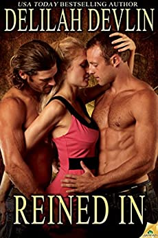 Reined In (Lone Star Lovers Book 7) by [Devlin, Delilah]