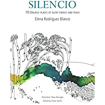 Silencio: 10 Unlikely places of silent energy and peace (English Edition)