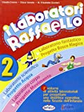 I laboratori Raffaello. Guida per l'insegnante. Per la Scuola materna: 2