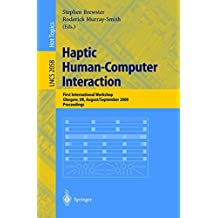 Haptic Human-Computer Interaction: First International Workshop, Glasgow, Uk, August31-September 1, 2000, Proceedings