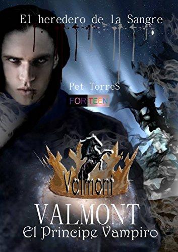 Valmont- El Príncipe Vampiro (El heredero de la Sangre)