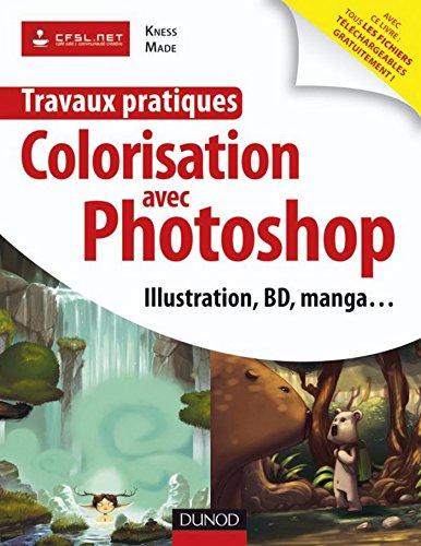 Travaux pratiques de colorisation avec Photoshop : Manga et BD, illustration, logo, publicité... par Kness
