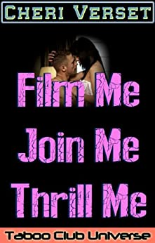 Film Me Join Me Thrill Me (Taboo Club Universe) (English Edition) par [Verset, Cheri]