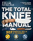 The Total Knife Manual: 251 Essential Outdoor Skills (Total Manuals)