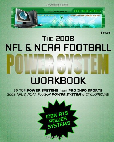 The 2008 NFL & NCAA Football Power System Workbook: 50 Perfect Power Systems from Pro Info Sports 2008 NFL & Ncaa Football Power System E-cyclopedias por Jerry Fox