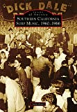 Image de Southern California Surf Music, 1960-1966 (Images of America) (English Edition)