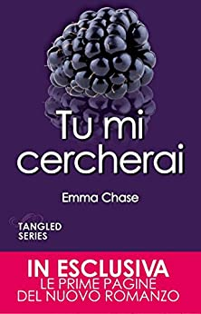 Tu mi cercherai (Tangled Series Vol. 5) di [Chase, Emma]