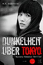Dunkelheit über Tokyo - 2: Mystery-Romance-Thriller