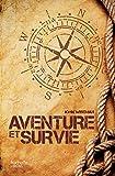 Aventure et survie : (POCHE) (Jardins / Nature / Animaux)