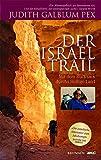 Der Israel Trail: Mit dem Rucksack durchs Heilige Land - Judith Galblum Pex