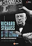 Richard Strauss: At The End Of The Rainbow [DVD]