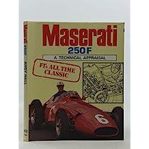 Maserati 250F: A Technical Appraisal