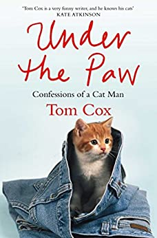 Under the Paw: Confessions of a Cat Man by [Cox, Tom]