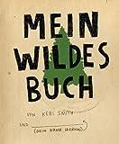 Mein wildes Buch von Keri Smith (9. April 2013) Broschiert