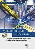 Image de Werkstofftechnik Maschinenbau: Theoretische Grundlagen und praktische Anwendungen